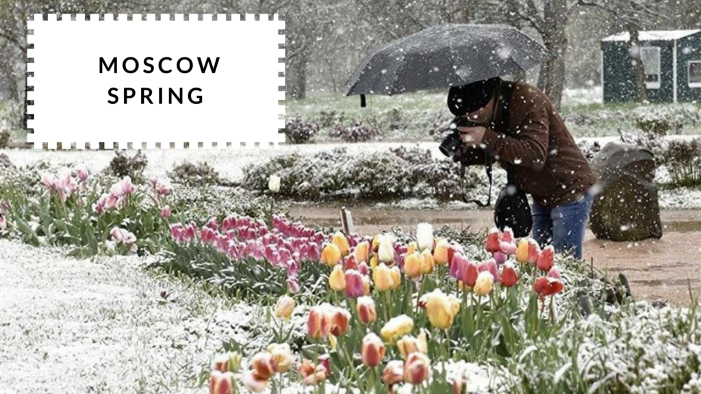 The Best Time To Visit Moscow - Spring | Moscow Places Blog