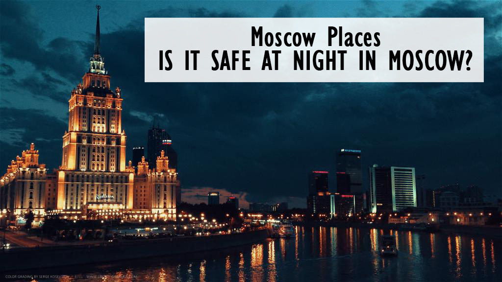 Is It Safe At Night in Moscow? | Moscowplaces.com
