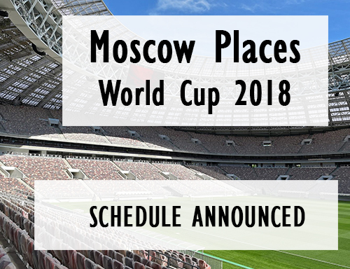 World Cup 2018 Schedule Announced | Moscowplaces.com