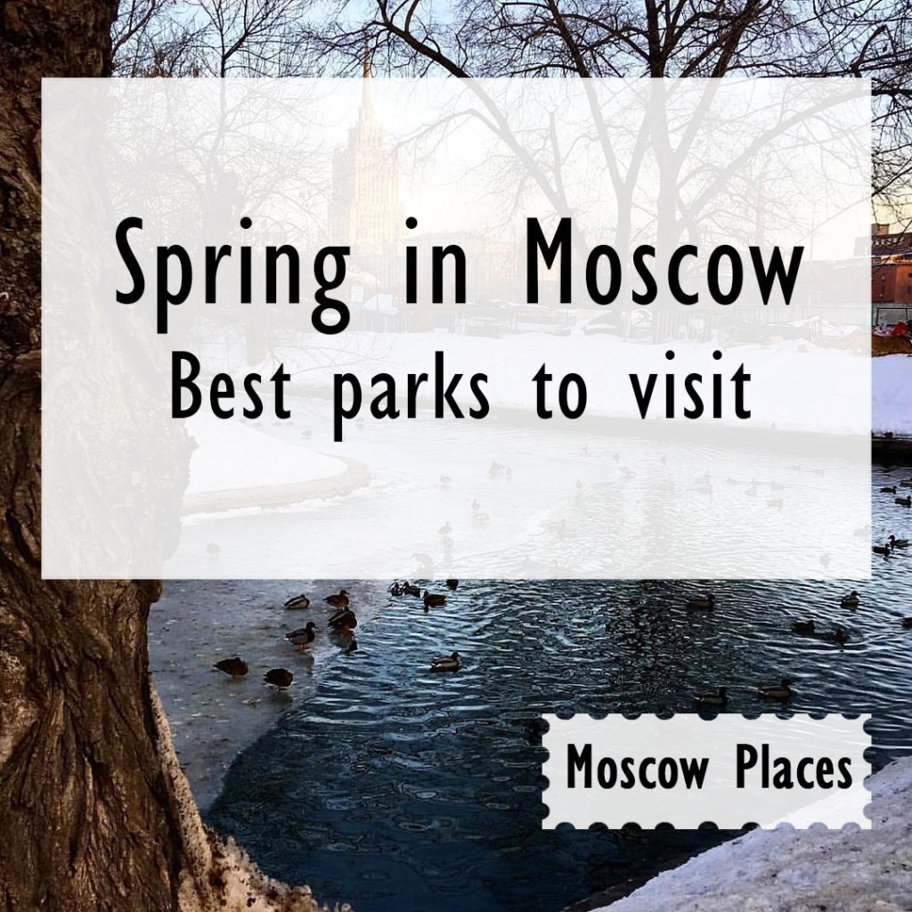 SPRING IN MOSCOW: BEST PARKS TO VISIT | Moscowplaces.com