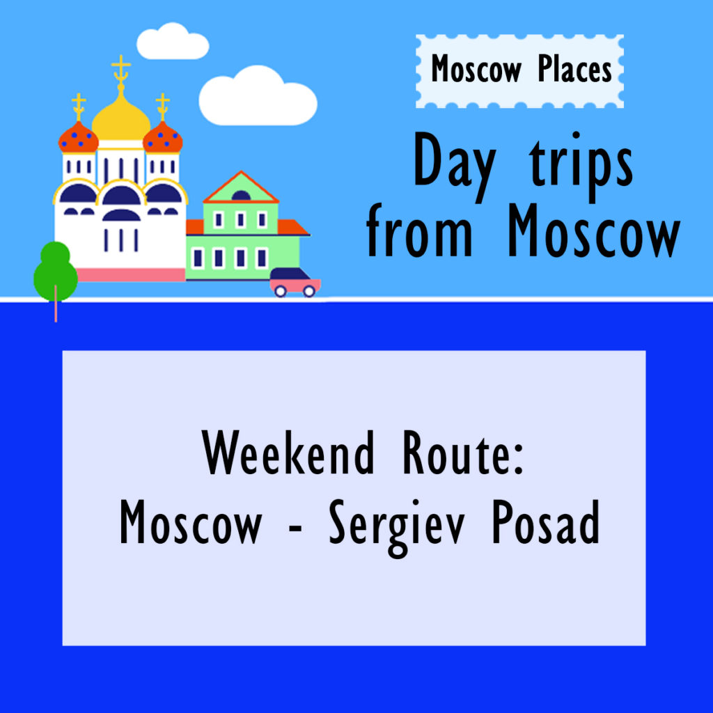 Day trips from Moscow - Sergiyev Posad - moscowplaces.com